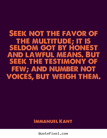Friendship quotes - Seek not the favor of the multitude; it is seldom..