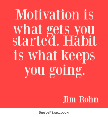 Quotes about success - Motivation is what gets you started. habit is what keeps..